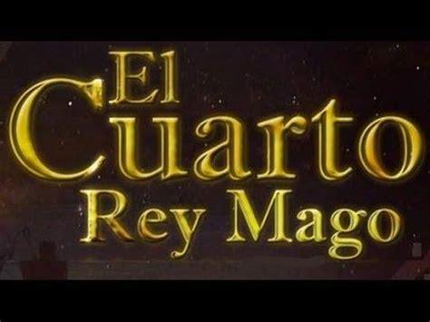 el cuarto rey mago el misterio del cuarto rey mago leyendas web