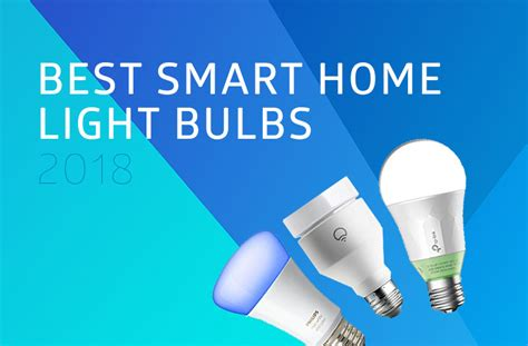 best smart light bulbs best smart home light bulbs for 2018 which should you pick