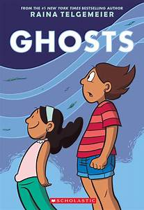 Cover Reveal: Ghosts by Raina Telgemeier - GeekyNews