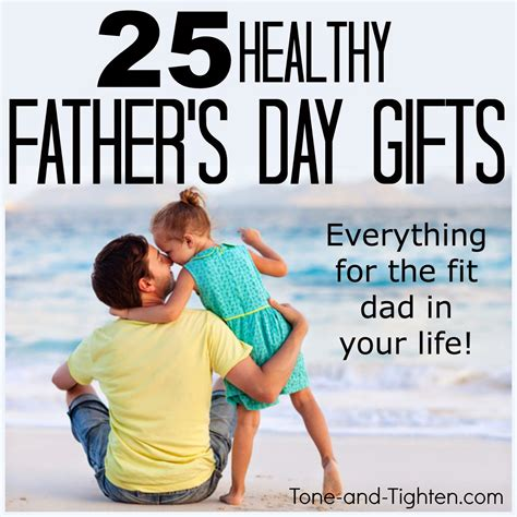 the best s day gift 25 fit father s day gifts best father s day gifts for the fitness dad in your life tone and