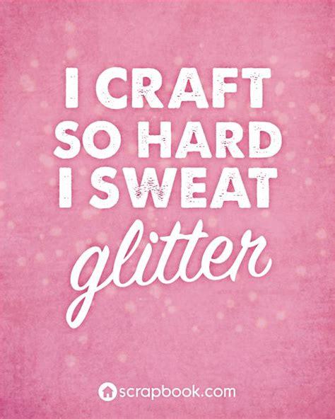 craft  hard  sweat glitter creative quotes