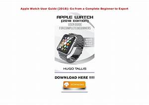 Apple Watch User Guide  2018   Go From A Complete Beginner