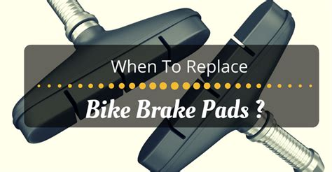 When To Replace Bike Brake Pads ?