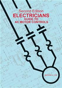 Electrician U0026 39 S Guide To Ac Motor Controls