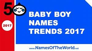 Baby boy names trends 2017 - the best baby names - www ...