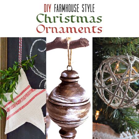 diy farmhouse style christmas ornaments  cottage market