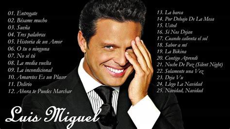 Luis Miguel Sus Mejores Éxitos Las 25 Mejores Canciones