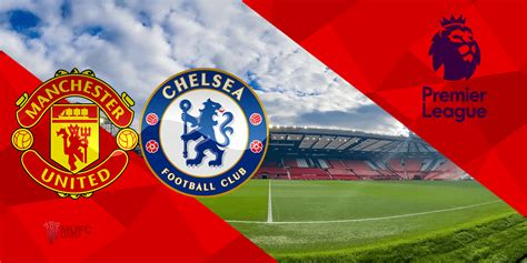 Preview: United looking to turn the screw on Chelsea after ...