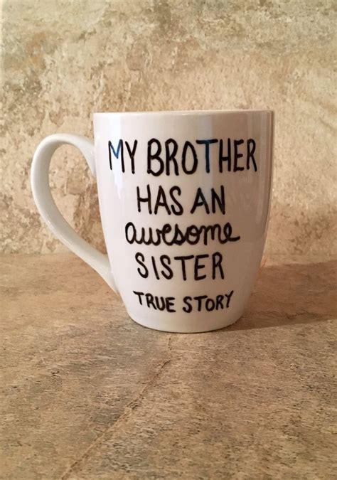 sister coffee mug brother coffee mug  brother