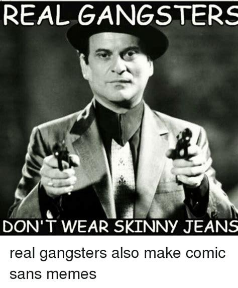 Real Gangster Meme - 25 best memes about comic sans meme comic sans memes