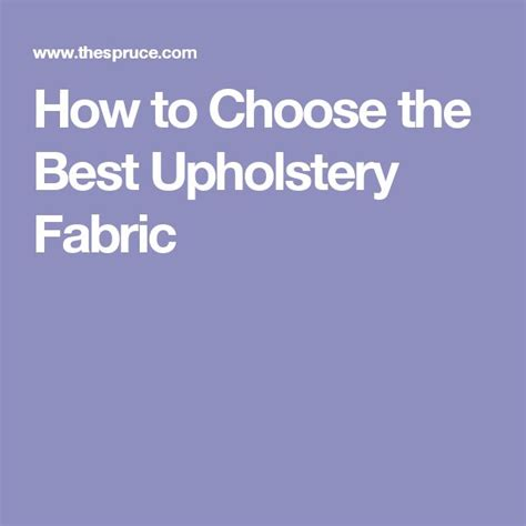 How To Choose Upholstery Fabric by 25 Best Ideas About Upholstery Fabrics On