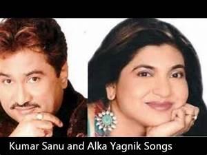 Kumar Sanu and Alka Yagnik Songs♥♥anil4you♥♥ - YouTube