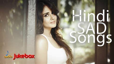 New Hindi Songs Hindi Sad Songs Romantic Hindi Songs 2018