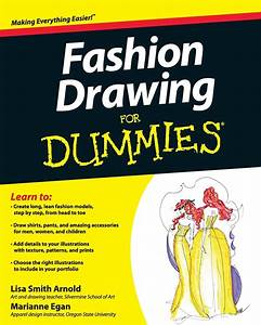 Fashion Drawing For Dummies By Lisa Arnold