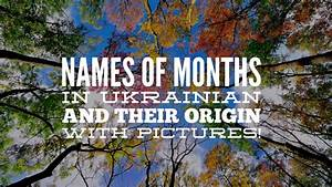 Awesome  Names Of Months In Ukrainian And Their Origin