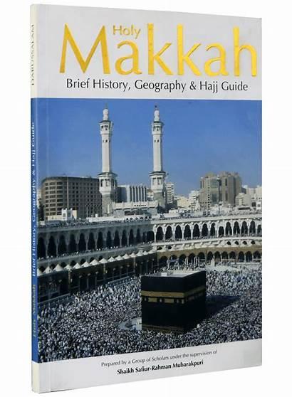 Makkah History Holy Geography Hajj Darussalam Guide