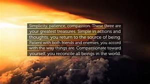 Lao Tzu Quote: ... Simplicity Patience Compassion Quotes