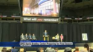 BMO Harris Bradley Center is preparing for the final season