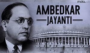 Ambedkar Jayanti: Best Quotes of Dr BR Ambedkar on his ...
