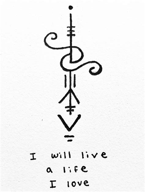 "power-of-three: "" ""I will live a life I love"" sigil for anonymous Sigil requests are open! -Mod"