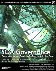 Soa Governance Governing Shared Services On Premise And In The Cloud The Prentice Hall Service Technology Series From Thomas Erl