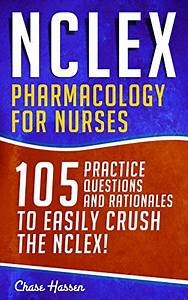 Nclex Lab Values 105 Nursing Practice Questions Rationales To Easily Crush The Nclex Nursing Review Questions And Rn Content Guide Nclex Rn Trainer Test Success Book 13