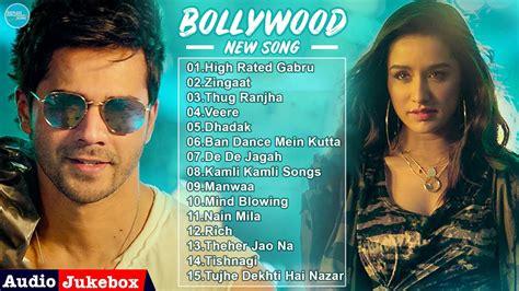 New Bollywood Songs 2018