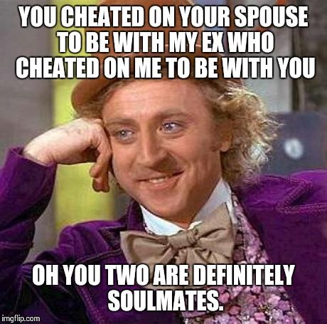 Cheater Meme - once a cheater always a cheater imgflip