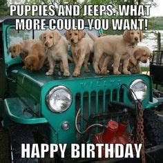 happy birthday jeep images 1000 images about birthday on pinterest happy birthday
