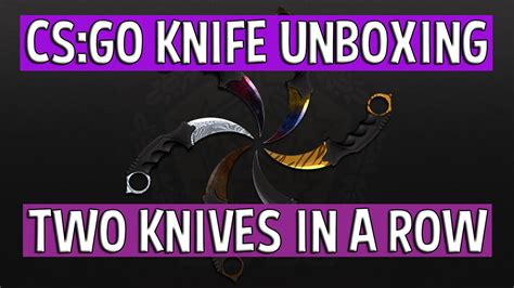 cs go knife unboxing two knives in one session