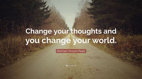 norman vincent peale quote change  thoughts