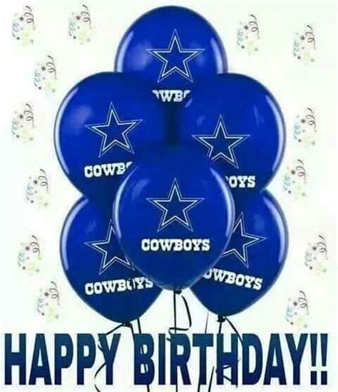 happy birthday cowboys fan dallas cowboys dallas
