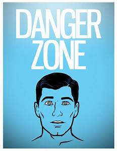 The Danger Zone | colloquialcreative