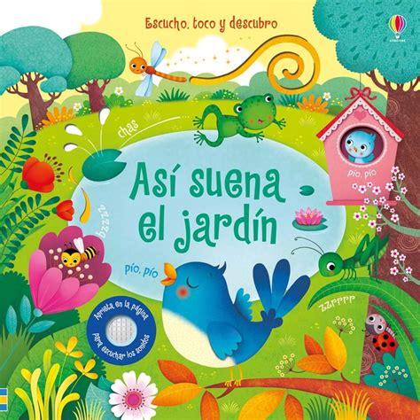 """""""así Suena El Jardín"""" At Ediciones Usborne"""