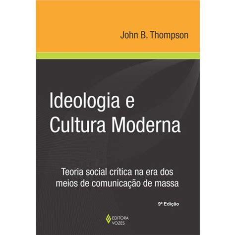 cultura si e social livro ideologia e cultura moderna teoria social crítica