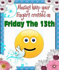 Keep Your Fingers Crossed. Free Friday the 13th eCards ...