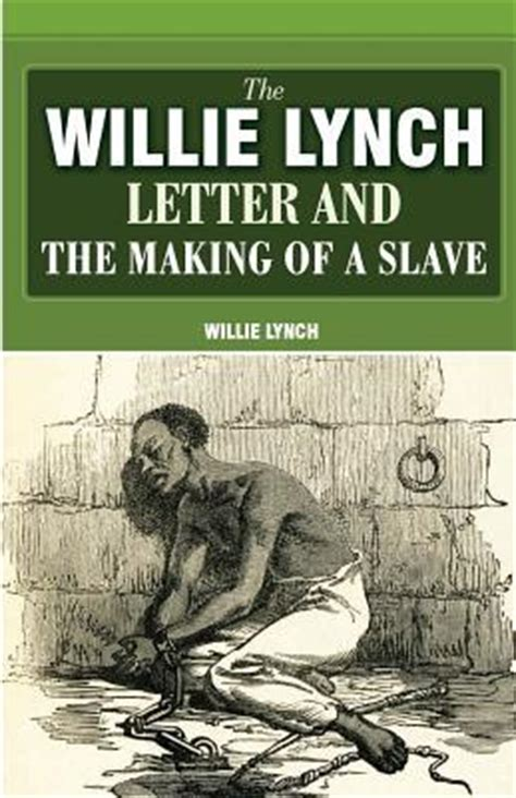 willie lynch letter pdf the willie lynch letter and the of a by
