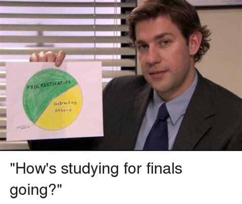 Studying For Finals Meme - 25 best memes about procrastination procrastination memes