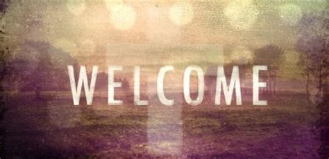 you are welcome 782 | living hope welcome still