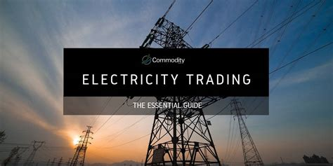 Electricity: Learn How To Trade It at Commodity.com