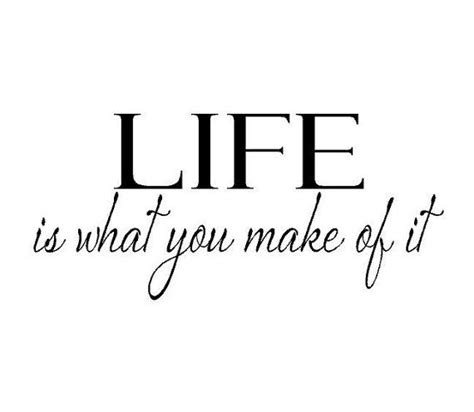 Life is What You Make of It Vinyl Wall Decal ...