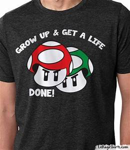 mario bros shirt grow up and get a life - LeRage Shirts