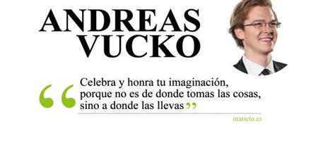 """Andreas Vucko """"celebra Y Honra Tu Imaginación, Porque No"""