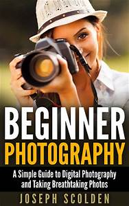 This photography book will teach you everything you need to know to start taking stunni ...