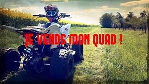 Je Vends Mon Vehicule : je vends mon quad youtube ~ Medecine-chirurgie-esthetiques.com Avis de Voitures