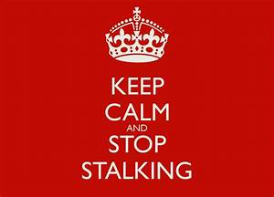 Stalking Quotes | Stalking Sayings | Stalking Picture Quotes