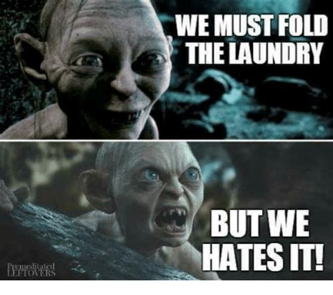 Folding Laundry Meme - funny gollum memes of 2017 on sizzle scared me