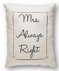 Mrs Always Right : white 39 mr always right 39 throw pillow talk pinterest black tie wedding modern wedding ~ Eleganceandgraceweddings.com Haus und Dekorationen