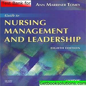 Test Bank For Guide To Nursing Management And Leadership