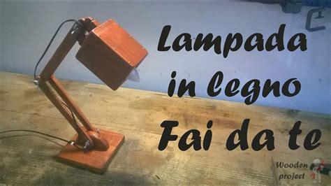 costruire una lampada  legno lampada  legno fai